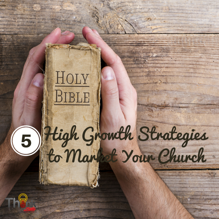 5 High Growth Strategies to Market Your Church